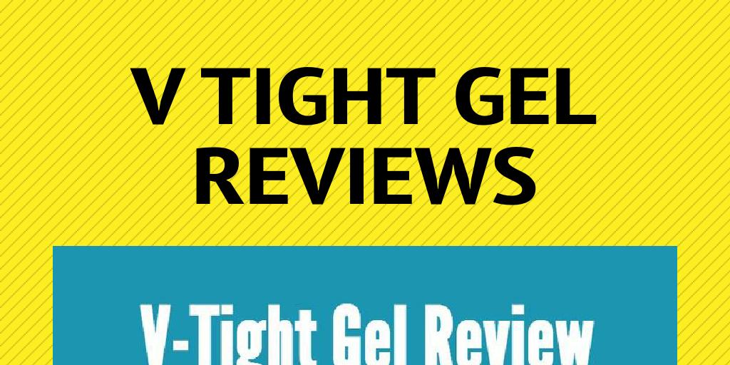 V Tight Gel Reviews By Vanders Infogram